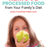 How to Remove Processed Foods From Your Family's Diet