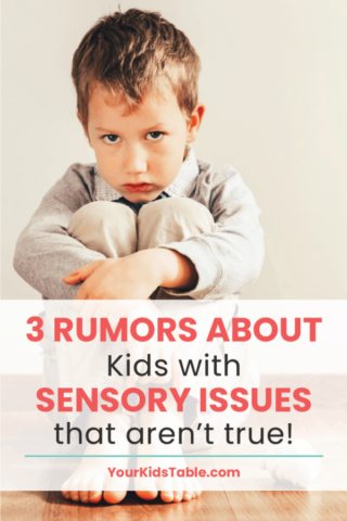 3 Rumors About Kids With Sensory Issues That Aren't True!