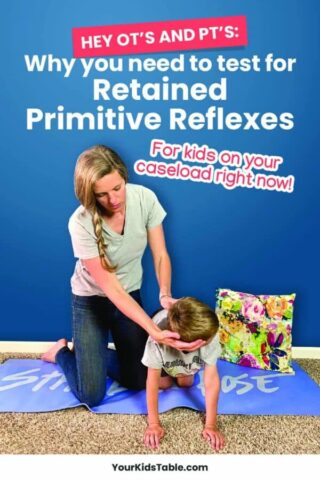 Hey OT's and PT's: Why you need to test for Retained Primitive Reflexes