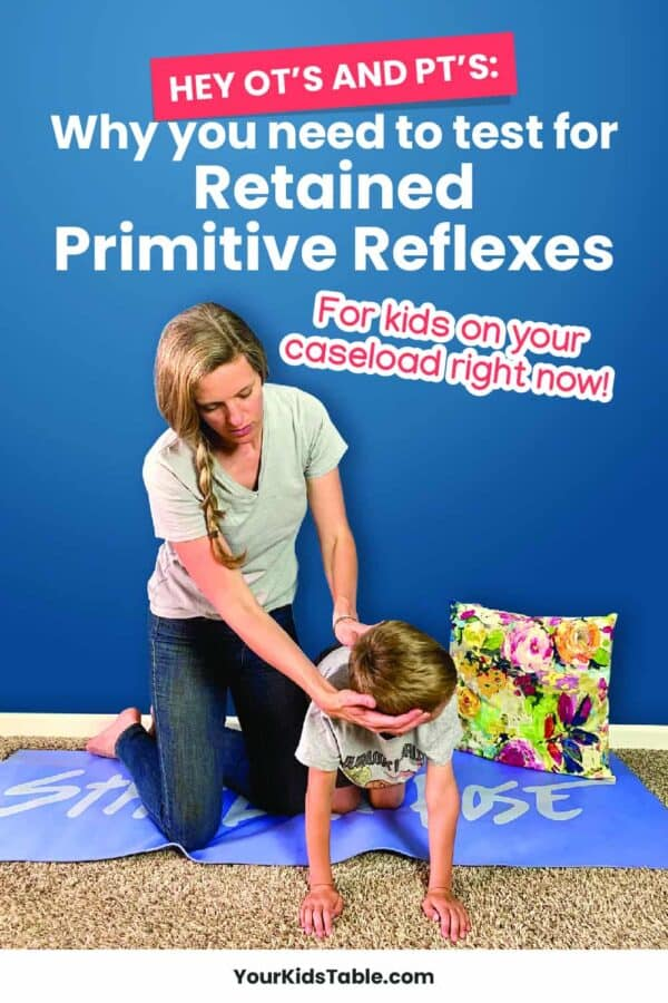 Learn what retained primitive reflexes are, why we should test to see if kids have them, and how to help them integrate these reflexes so they don't interfere with development. A must-read for pediatric occupational and physical therapists. #retainedprimitivereflexes #occupationaltherapy #physicaltherapy