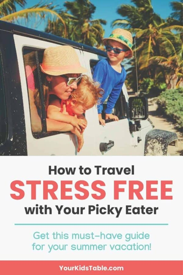 How to Travel Stress Free with Your Picky Eater