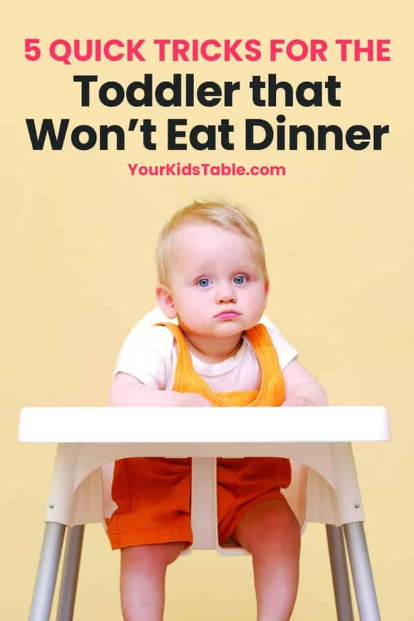5 Quick Tricks for the Toddler that Won't Eat Dinner
