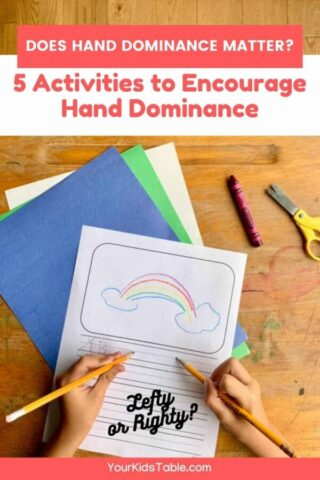 Does Hand Dominance Matter?  5 Activities to Encourage Hand Dominance