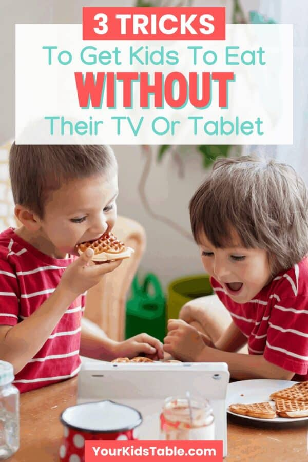 3 Tricks to Get Kids to Eat WITHOUT Their Tablet or TV